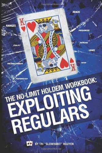 The No-Limit Hold'em Workbook: Exploiting Regulars