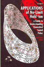Applications of No Limit Hold'em: A Guide to Understanding Theoretically Sound Poker