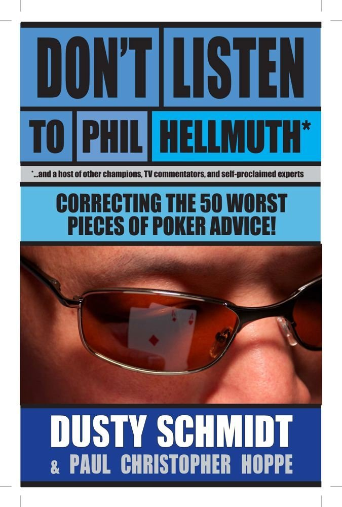 Don't Listen to Phil Hellmuth