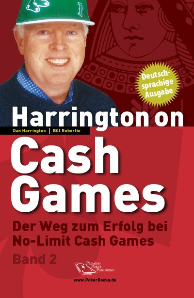 Harrington on Cash Games, Volume II: Der Weg zum Erfolg bei No Limit Cash Games