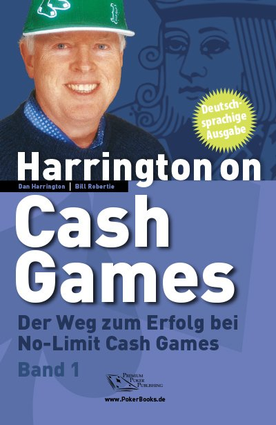 Harrington on Cash Games, Volume I: Der Weg zum Erfolg bei No Limit Cash Games