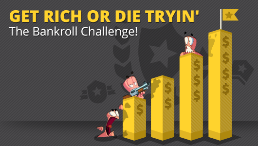 Build your Bankroll - reach a goal!
