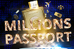 Win a MILLIONS Passport worth $500,000