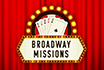 These Broadway Missions give you the stage to win big